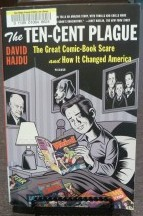 The Ten-Cent Plague:The Great Comic Book Scare and How It Changed America